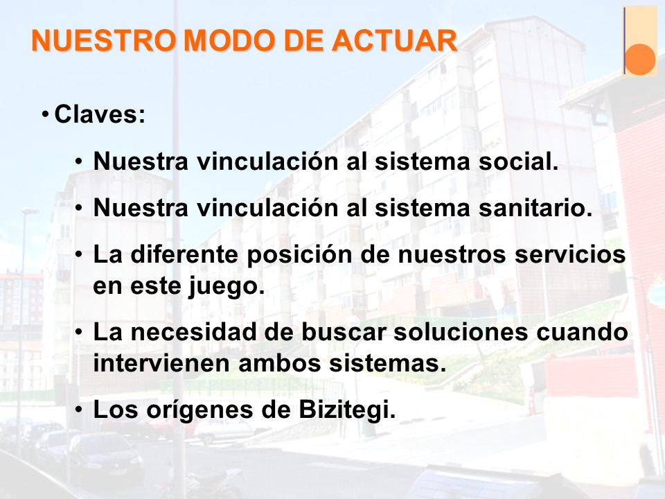 NUESTRO MODO DE ACTUAR Claves: Nuestra vinculación al sistema social.