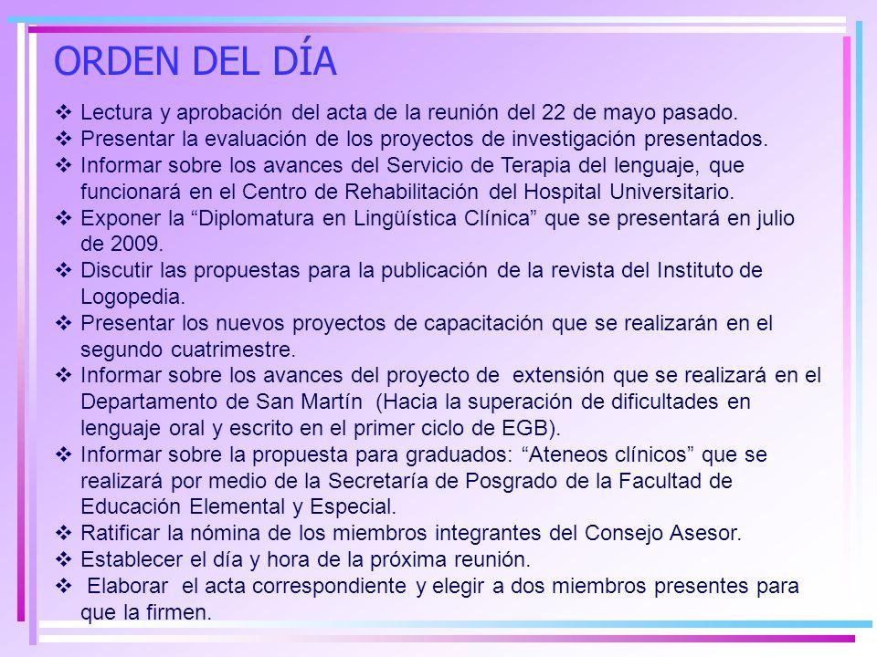ORDEN DEL DÍA Lectura y aprobación del acta de la reunión del 22 de mayo pasado.