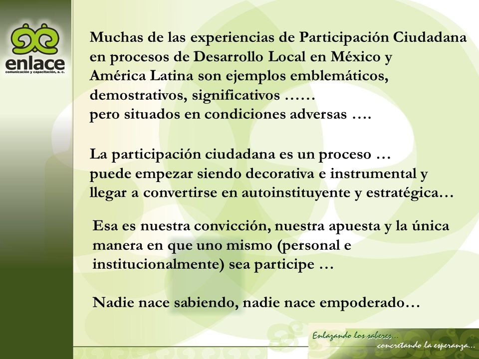 Muchas de las experiencias de Participación Ciudadana