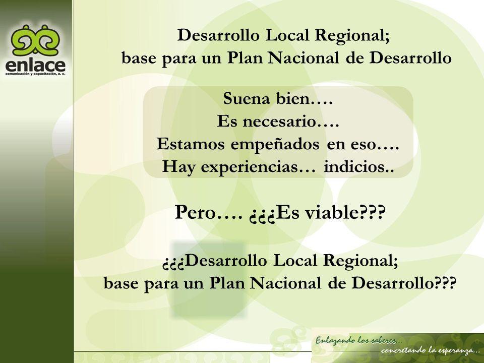 Pero…. ¿¿¿Es viable Desarrollo Local Regional;