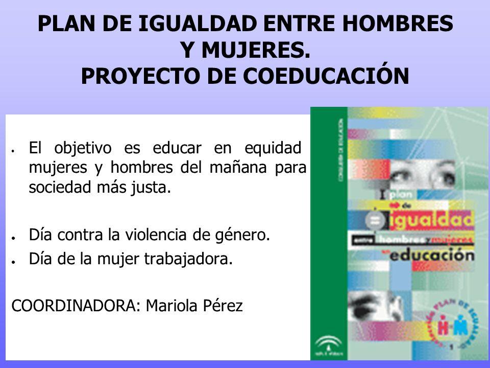 PLAN DE IGUALDAD ENTRE HOMBRES Y MUJERES. PROYECTO DE COEDUCACIÓN