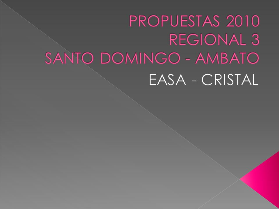 PROPUESTAS 2010 REGIONAL 3 SANTO DOMINGO - AMBATO