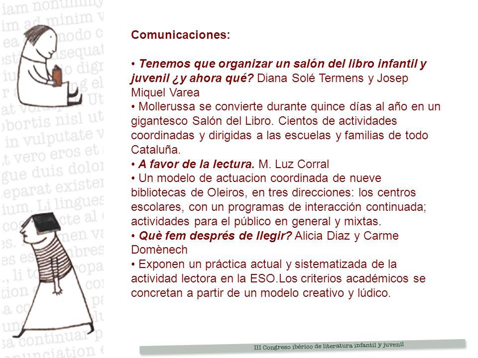 Comunicaciones: Tenemos que organizar un salón del libro infantil y juvenil ¿y ahora qué Diana Solé Termens y Josep Miquel Varea.