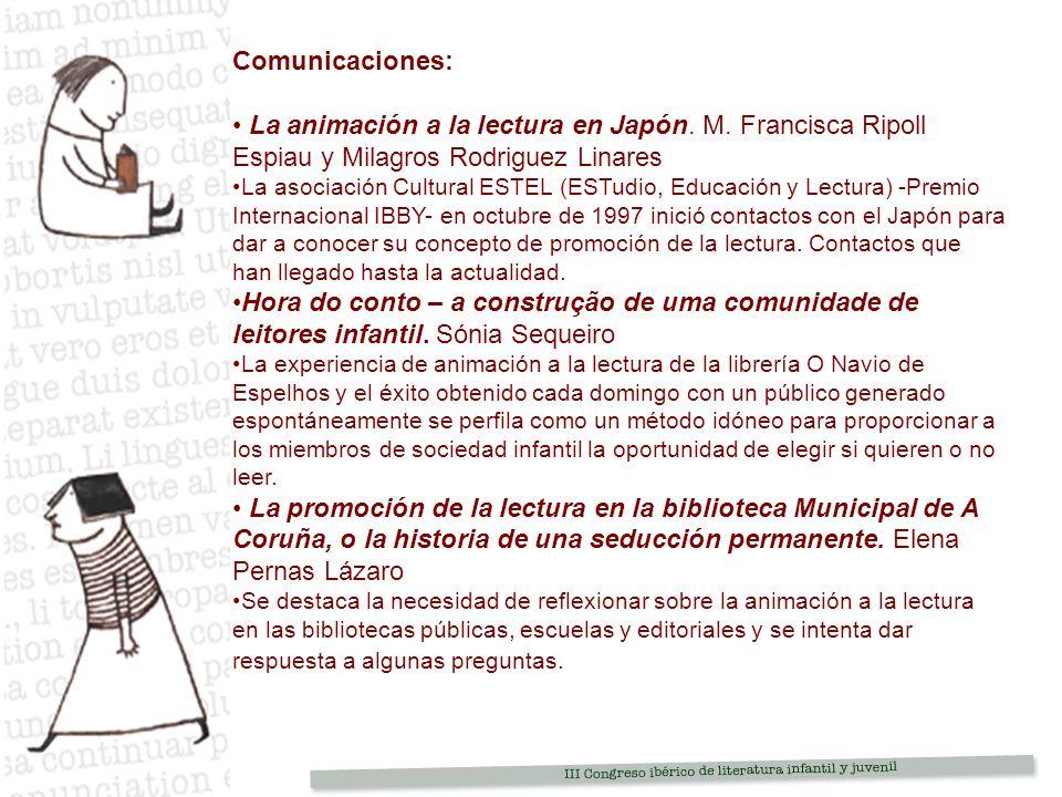 Comunicaciones: La animación a la lectura en Japón. M. Francisca Ripoll Espiau y Milagros Rodriguez Linares.