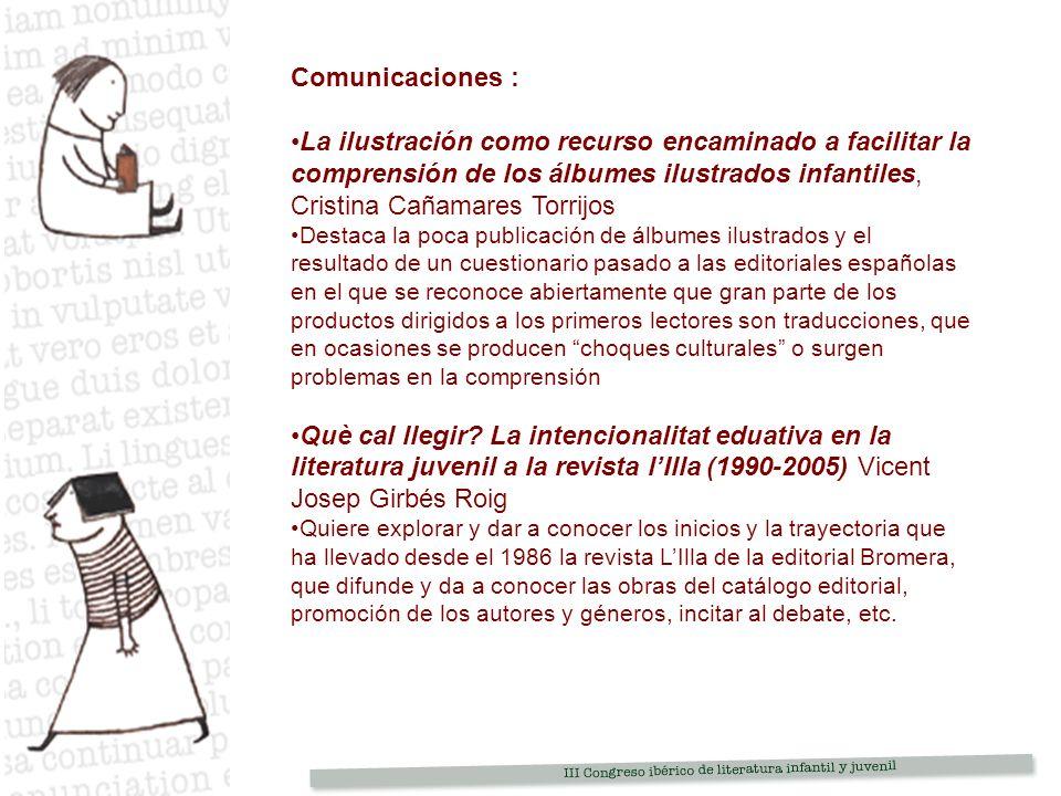 Comunicaciones : La ilustración como recurso encaminado a facilitar la comprensión de los álbumes ilustrados infantiles, Cristina Cañamares Torrijos.