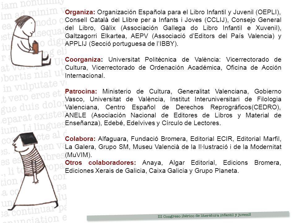 Organiza: Organización Española para el Libro Infantil y Juvenil (OEPLI), Consell Català del Llibre per a Infants i Joves (CCLIJ), Consejo General del Libro, Gàlix (Associación Gallega do Libro Infantil e Xuvenil), Galtzagorri Elkartea, AEPV (Associació d'Editors del País Valencia) y APPLIJ (Secció portuguesa de l'IBBY).