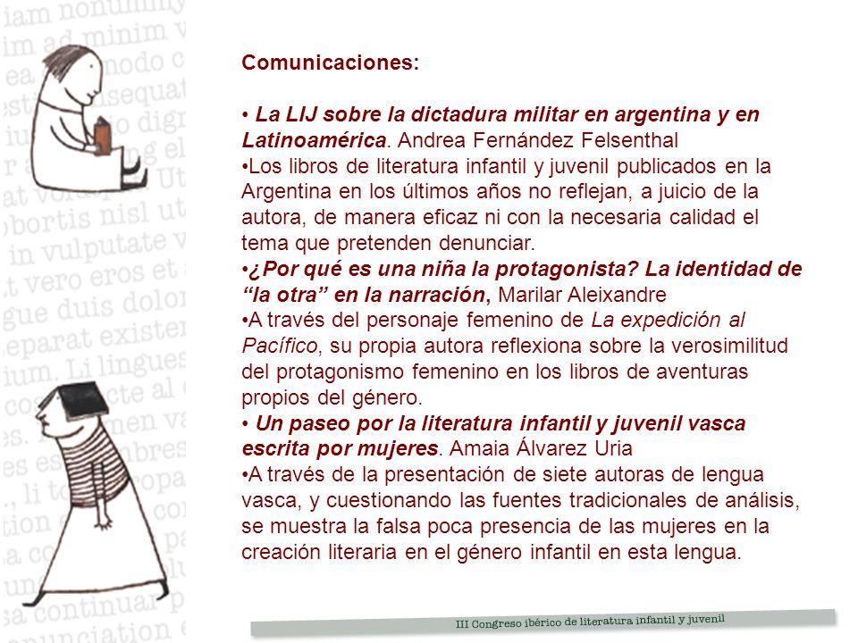 Comunicaciones: La LIJ sobre la dictadura militar en argentina y en Latinoamérica. Andrea Fernández Felsenthal.