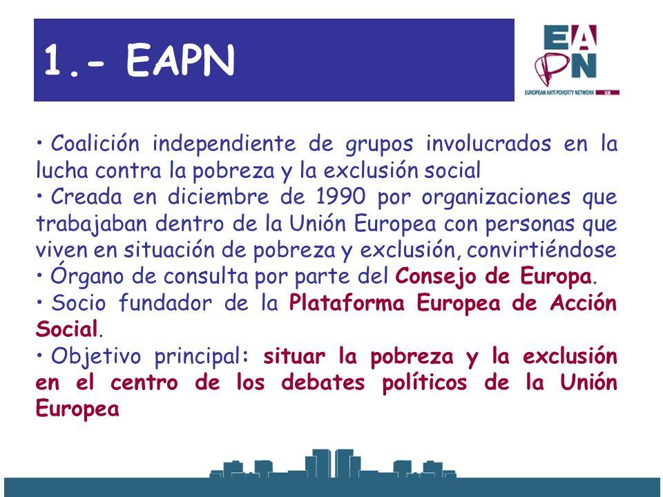 1.- EAPN Coalición independiente de grupos involucrados en la lucha contra la pobreza y la exclusión social.