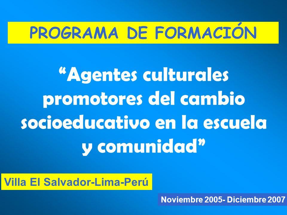 PROGRAMA DE FORMACIÓN Agentes culturales promotores del cambio socioeducativo en la escuela y comunidad