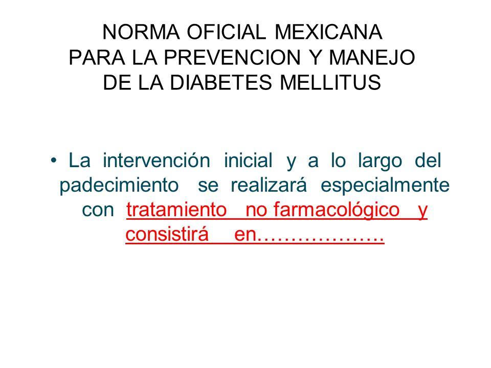 NORMA OFICIAL MEXICANA PARA LA PREVENCION Y MANEJO DE LA DIABETES MELLITUS