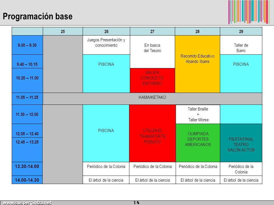 Programación base 25. 26. 27. 28. 29. 9.00 – 9.30. Juegos Presentación y conocimiento. En busca.
