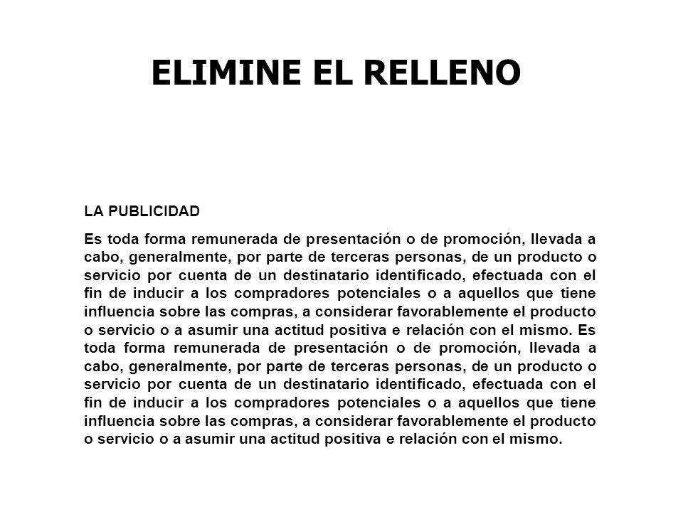 ELIMINE EL RELLENO LA PUBLICIDAD