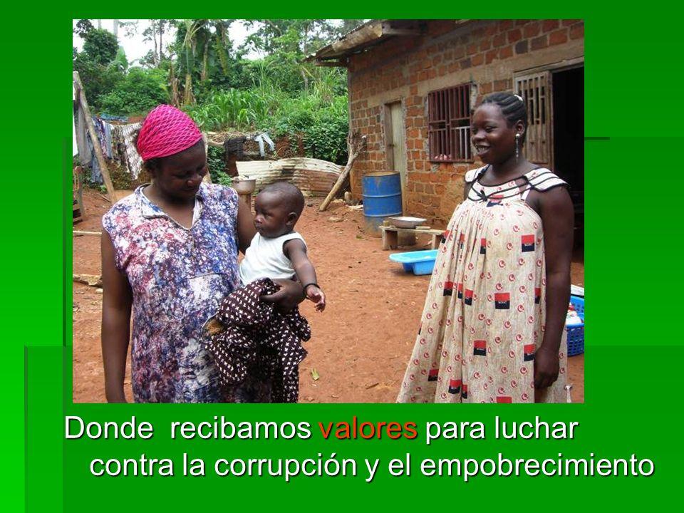 Donde recibamos valores para luchar contra la corrupción y el empobrecimiento