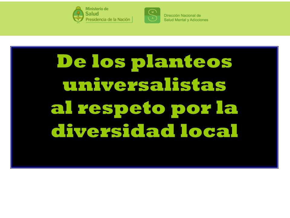 De los planteos universalistas al respeto por la diversidad local