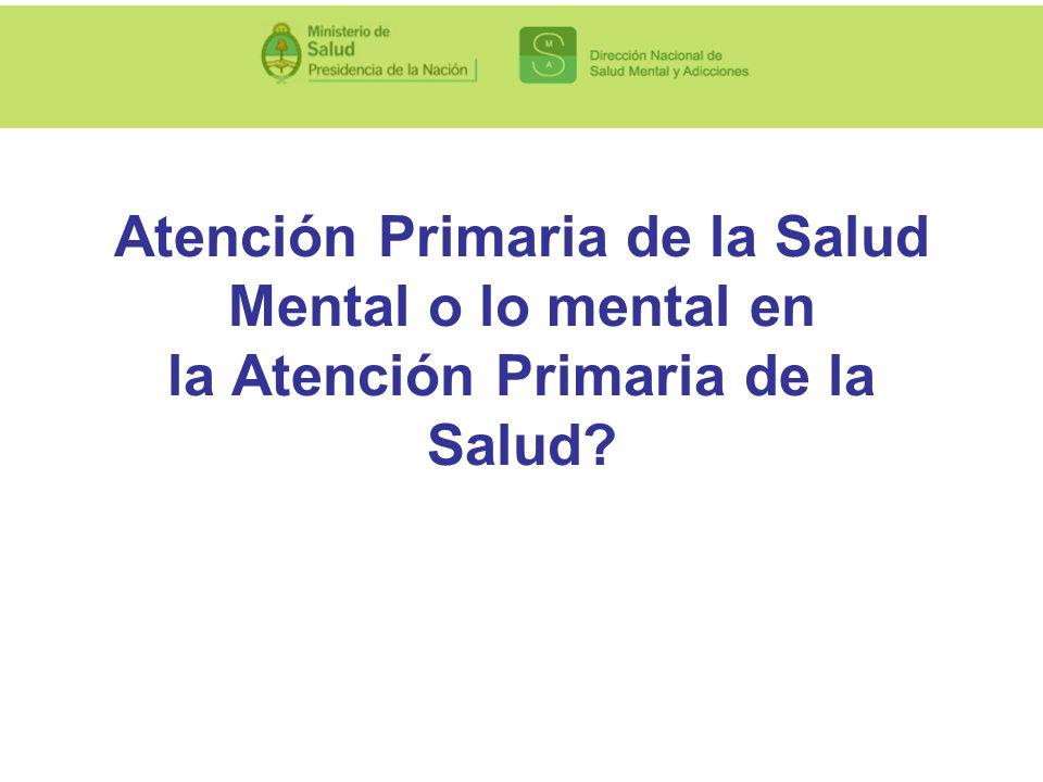 Atención Primaria de la Salud Mental o lo mental en la Atención Primaria de la Salud