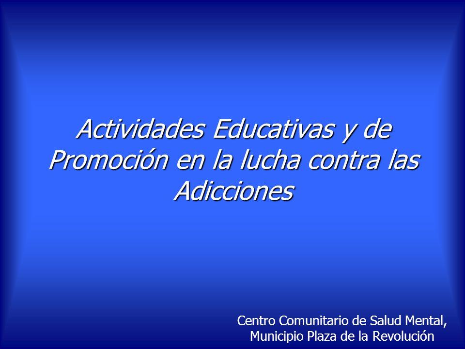 Actividades Educativas y de Promoción en la lucha contra las Adicciones
