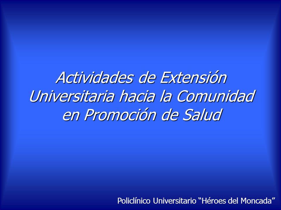 Actividades de Extensión Universitaria hacia la Comunidad en Promoción de Salud
