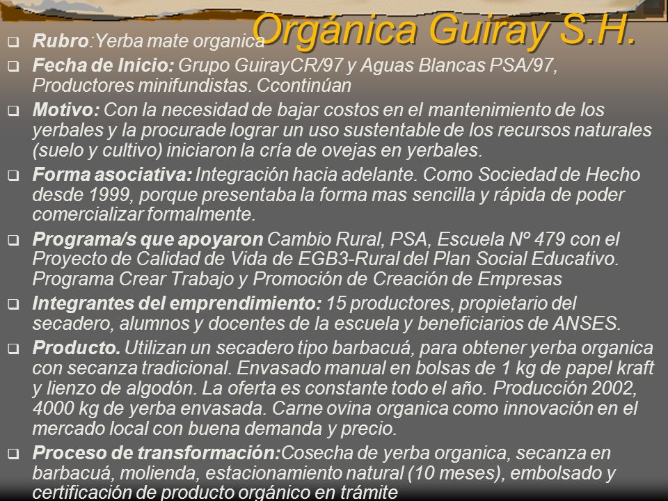 Orgánica Guiray S.H. Rubro:Yerba mate organica