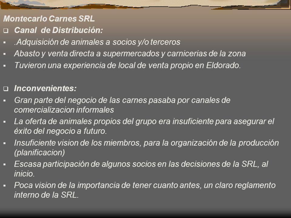 Montecarlo Carnes SRL Canal de Distribución: .Adquisición de animales a socios y/o terceros.