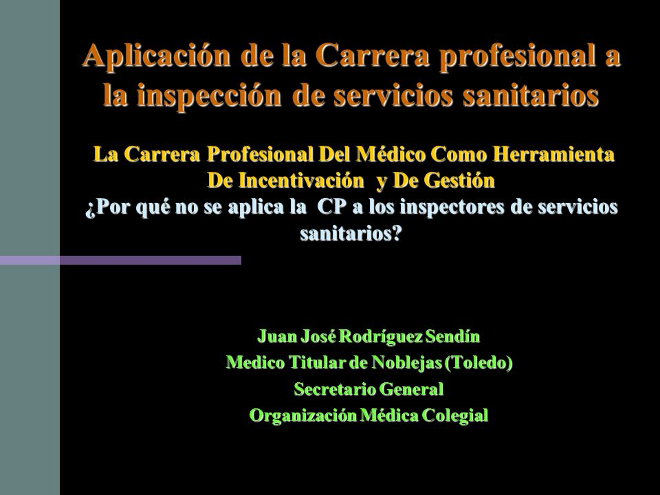 Aplicación de la Carrera profesional a la inspección de servicios sanitarios La Carrera Profesional Del Médico Como Herramienta De Incentivación y De Gestión ¿Por qué no se aplica la CP a los inspectores de servicios sanitarios