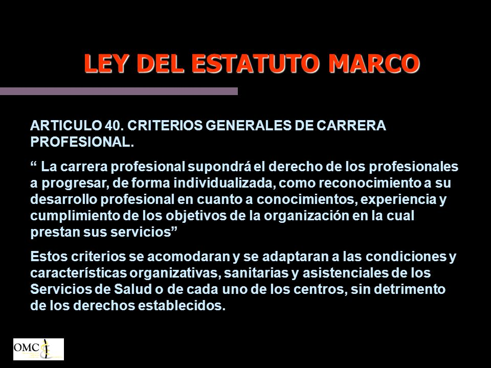 LEY DEL ESTATUTO MARCO ARTICULO 40. CRITERIOS GENERALES DE CARRERA PROFESIONAL.