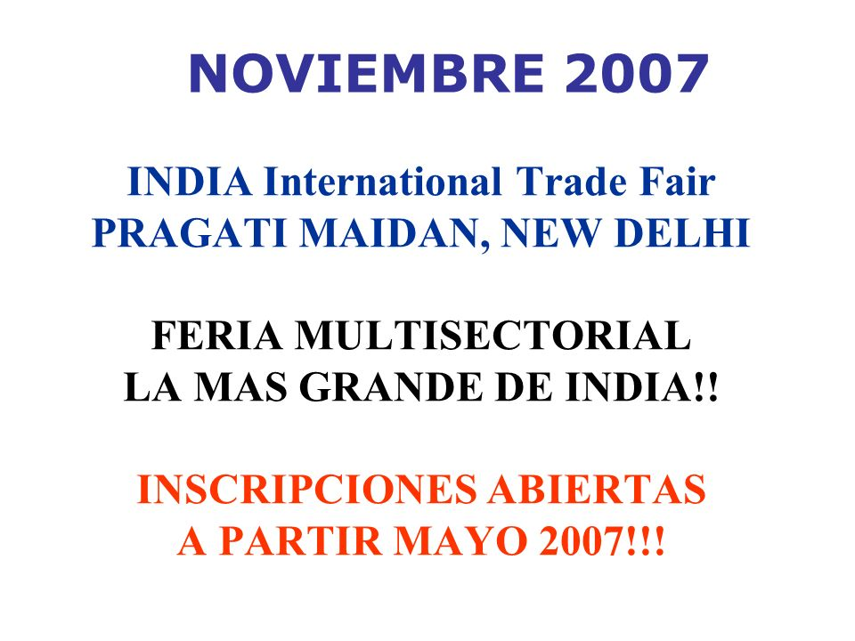 NOVIEMBRE 2007 INDIA International Trade Fair