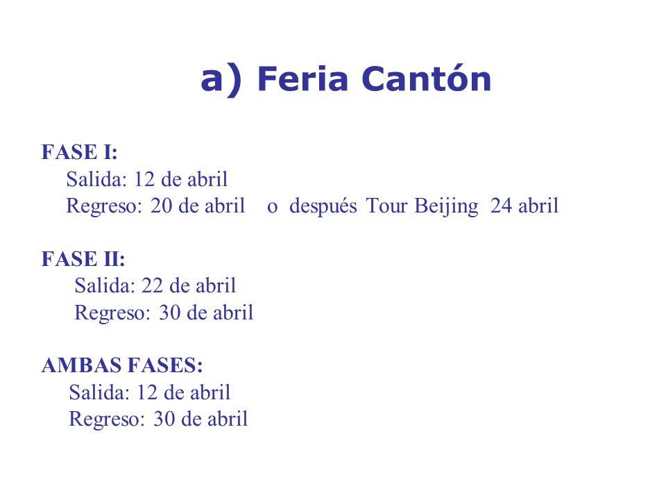 a) Feria Cantón FASE I: Salida: 12 de abril