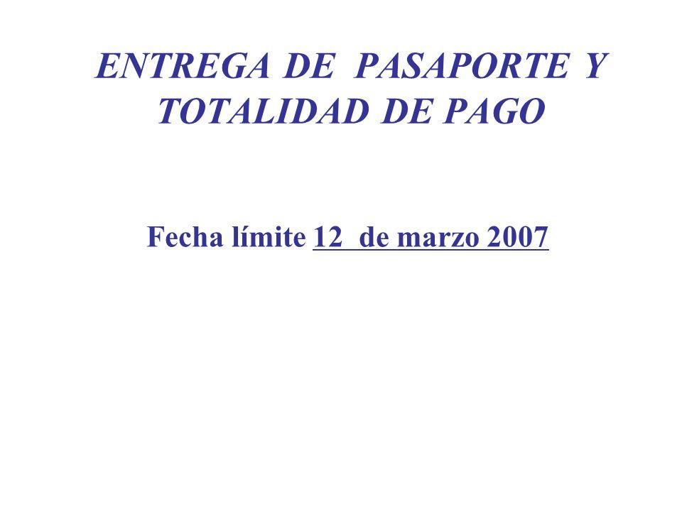 ENTREGA DE PASAPORTE Y TOTALIDAD DE PAGO