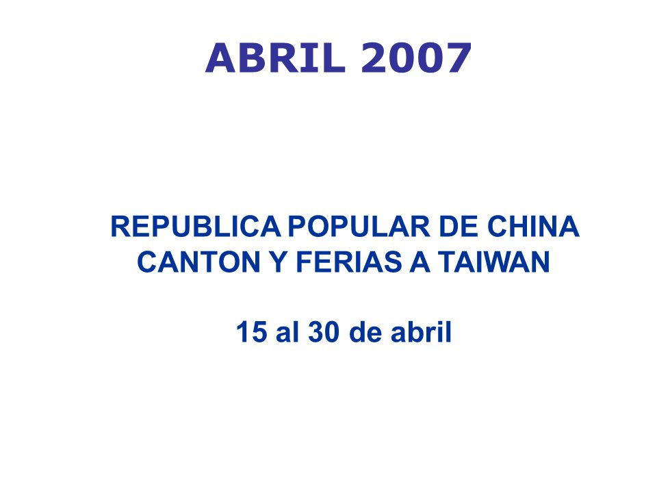 REPUBLICA POPULAR DE CHINA CANTON Y FERIAS A TAIWAN