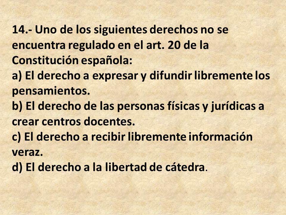 14.- Uno de los siguientes derechos no se encuentra regulado en el art.