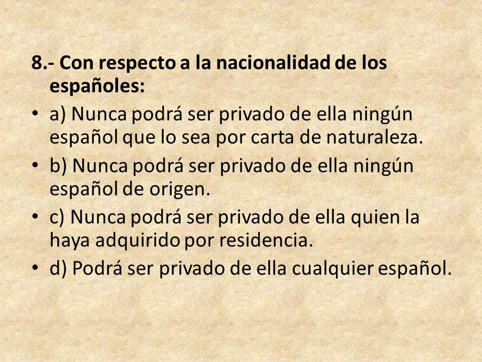 8.- Con respecto a la nacionalidad de los españoles: