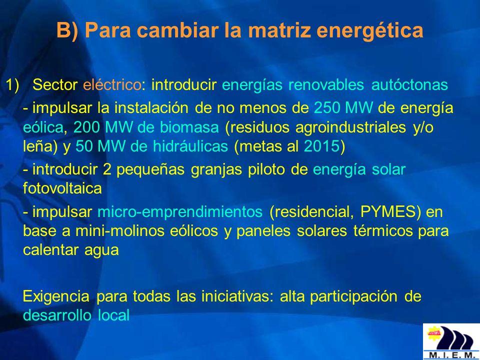 B) Para cambiar la matriz energética