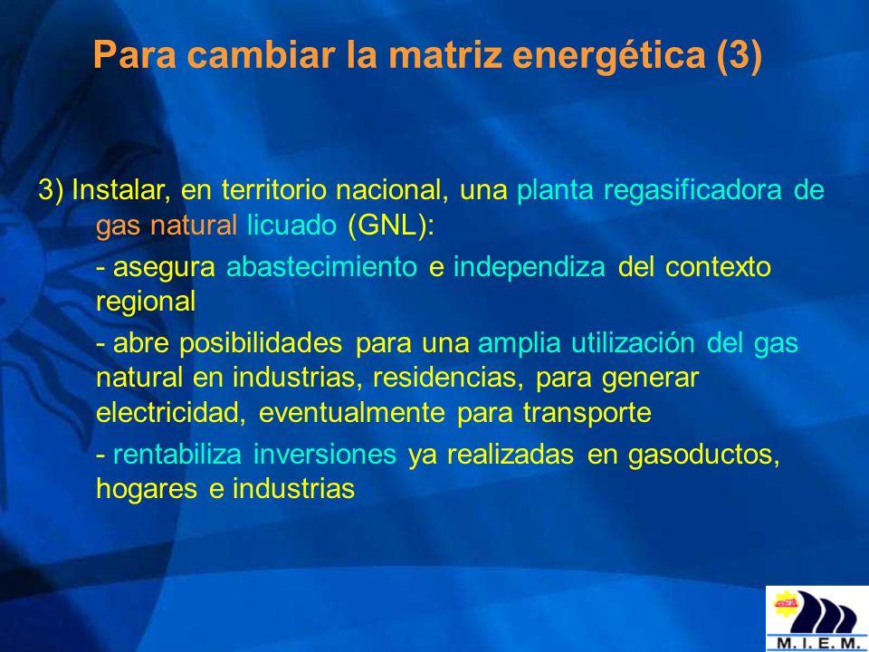 Para cambiar la matriz energética (3)