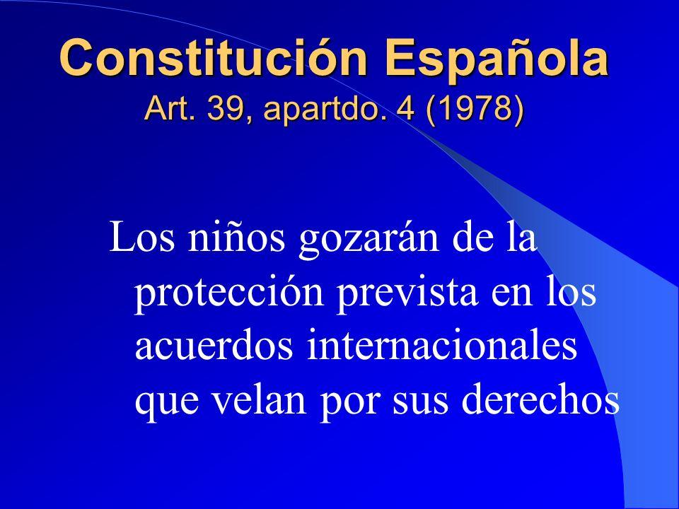 Constitución Española Art. 39, apartdo. 4 (1978)