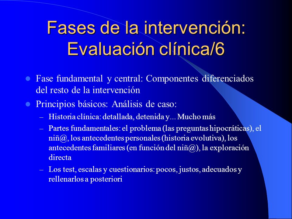 Fases de la intervención: Evaluación clínica/6