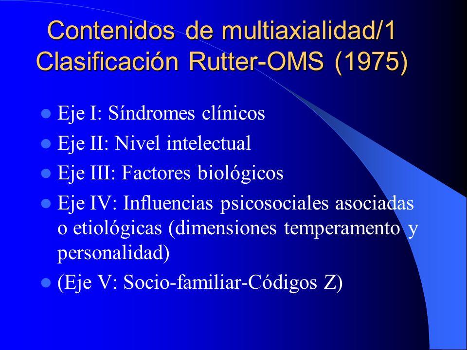 Contenidos de multiaxialidad/1 Clasificación Rutter-OMS (1975)