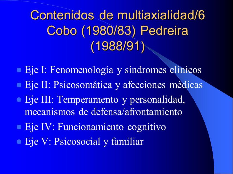 Contenidos de multiaxialidad/6 Cobo (1980/83) Pedreira (1988/91)