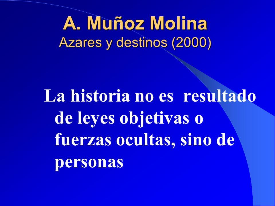 A. Muñoz Molina Azares y destinos (2000)