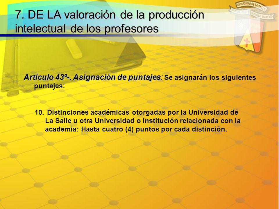 7. DE LA valoración de la producción intelectual de los profesores