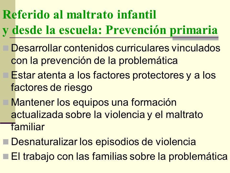 Referido al maltrato infantil y desde la escuela: Prevención primaria