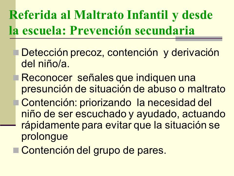 Referida al Maltrato Infantil y desde la escuela: Prevención secundaria