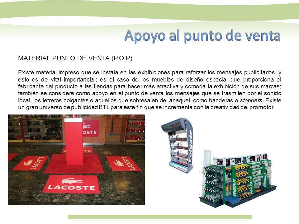 Apoyo al punto de venta MATERIAL PUNTO DE VENTA (P.O.P)