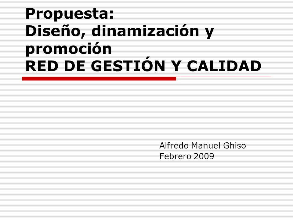 Propuesta: Diseño, dinamización y promoción RED DE GESTIÓN Y CALIDAD