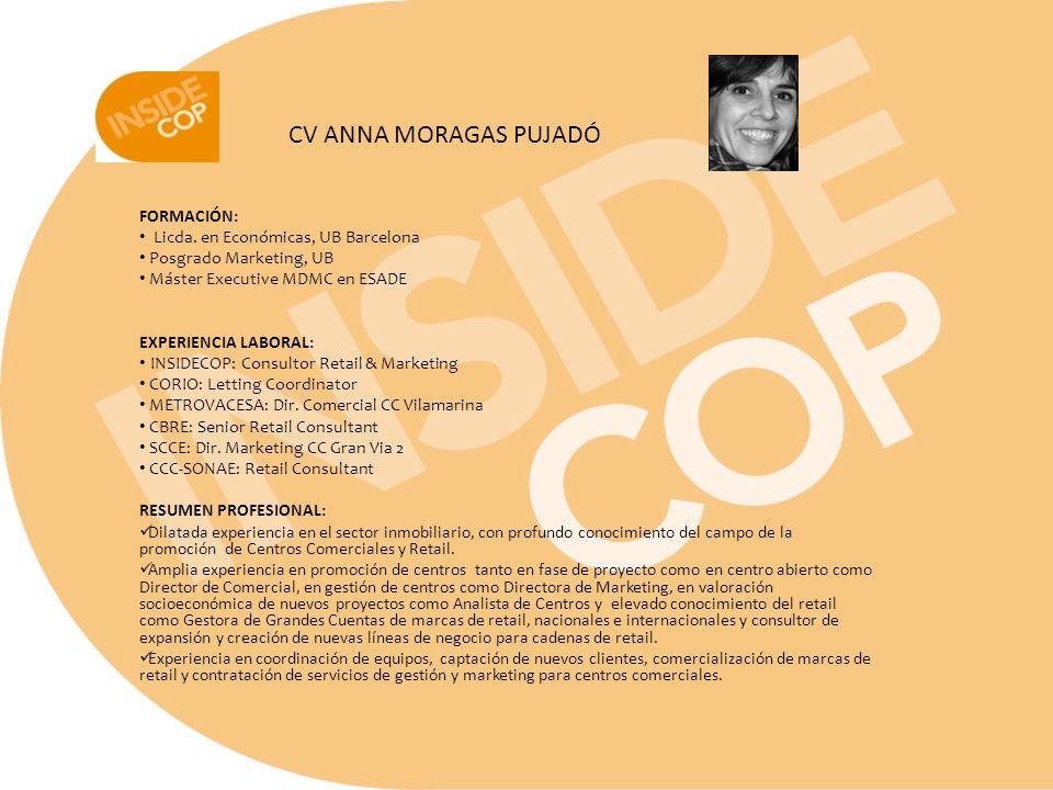CV ANNA MORAGAS PUJADÓ FORMACIÓN: Licda. en Económicas, UB Barcelona