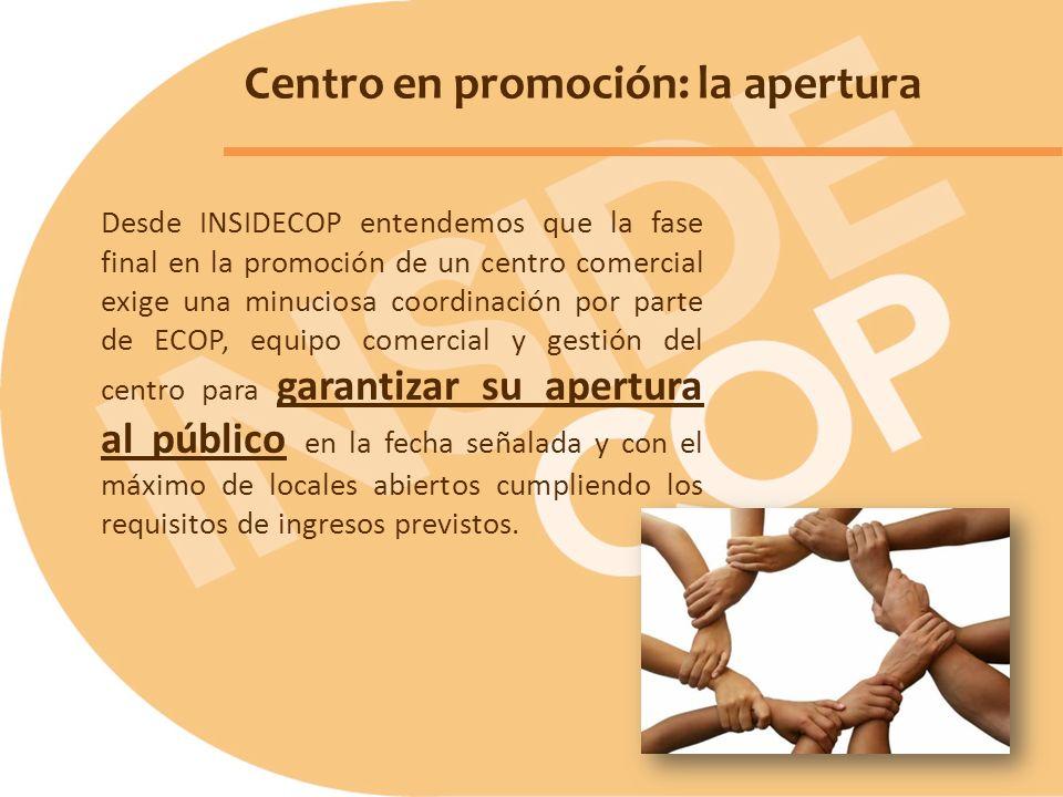 Centro en promoción: la apertura