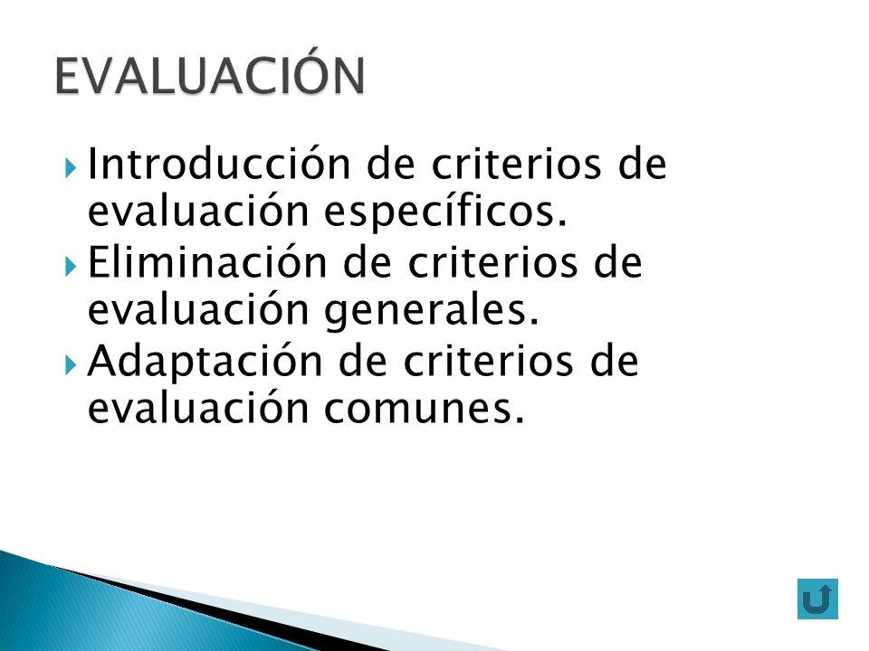 EVALUACIÓN Introducción de criterios de evaluación específicos.