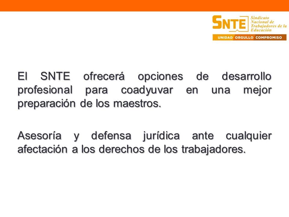 El SNTE ofrecerá opciones de desarrollo profesional para coadyuvar en una mejor preparación de los maestros.