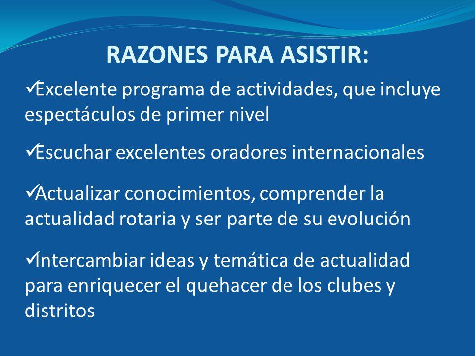 RAZONES PARA ASISTIR: Excelente programa de actividades, que incluye espectáculos de primer nivel. Escuchar excelentes oradores internacionales.