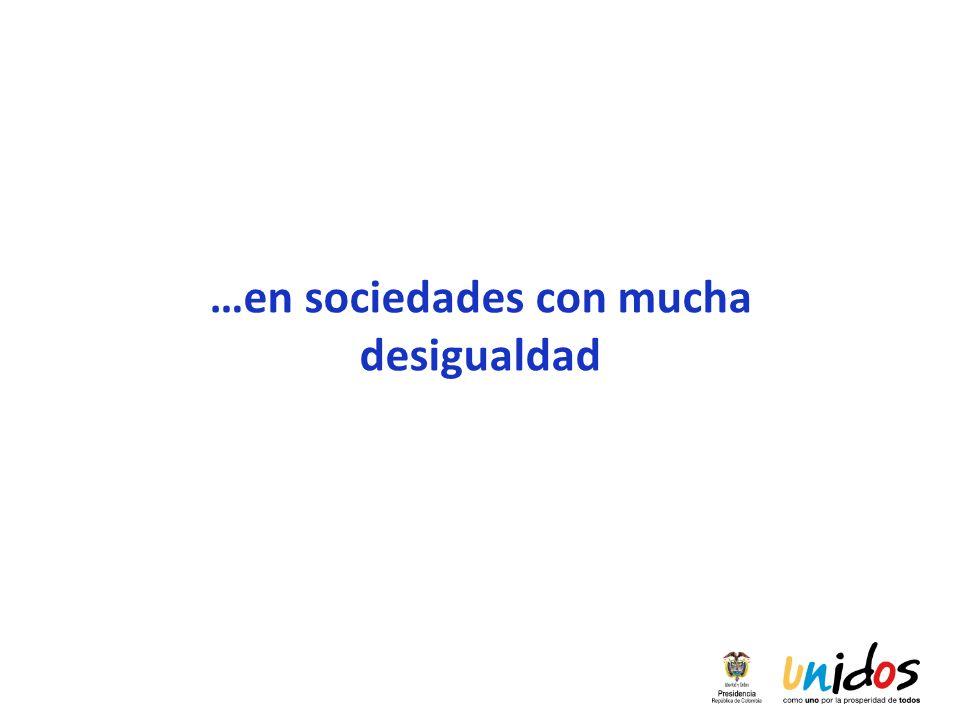 …en sociedades con mucha desigualdad