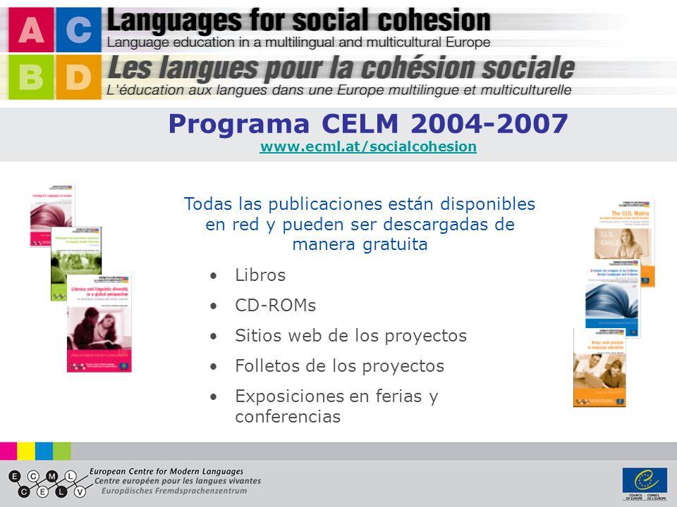 Programa CELM 2004-2007 www.ecml.at/socialcohesion. Todas las publicaciones están disponibles en red y pueden ser descargadas de manera gratuita.